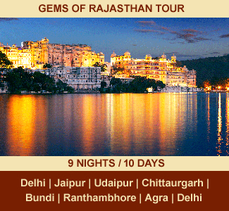 GEMS OF RAJASTHAN TOUR | 09-NIGHTS / 10-DAYS | Rajasthan Package Tour | DELHI – JAIPUR – UDAIPUR – CHITTAURGARH – BUNDI – RANTHAMBHORE – FATEHPUR SIKRI – AGRA – DELHI