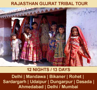 RAJASTHAN GUJRAT TRIBAL TOUR | 12 NIGHTS / 13 DAYS | Rajasthan Package Tour | DELHI – MANDAWA – BIKANER – JODHPUR – ROHET – SARDARGARH – KUMBALGARH – UDAIPUR – DUNGARPUR – DASADA – MODHERA – PATAN – AHMEDABAD – DELHI / MUMBAI