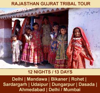 RAJASTHAN GUJRAT TRIBAL TOUR | 12 NIGHTS / 13 DAYS | Rajasthan Package Tour | DELHI – MANDAWA – BIKANER – JODHPUR – ROHET – SARDARGARH – KUMBALGARH – UDAIPUR – DUNGARPUR – DASADA – MODHERA – PATAN – AHMEDABAD – DELHI / MUMBAI